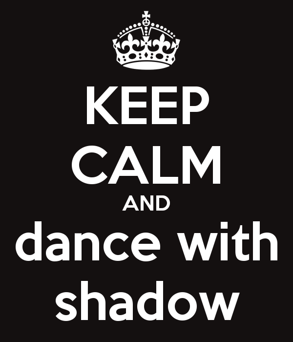 keep-calm-and-dance-with-shadow